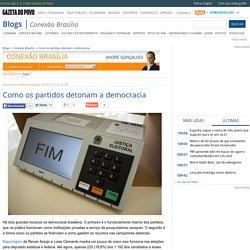 o os partidos detonam a democracia - Conexão Brasília