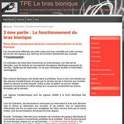 2 ème partie : Le fonctionnement du bras bionique - TPE Le bras bionique