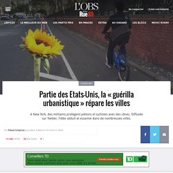 Partie des Etats-Unis, la «guérilla urbanistique» répare les villes