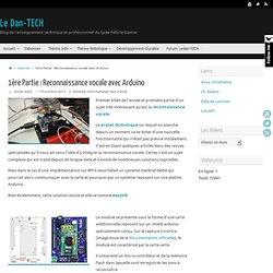 1ère Partie : Reconnaissance vocale avec Arduino – Le Dan-TECH