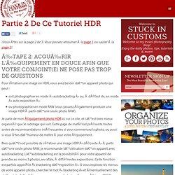 Partie 2 de ce Tutoriel HDR