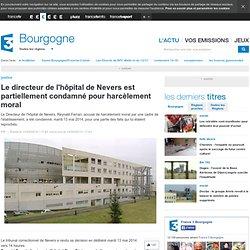 Le directeur de l'hôpital de Nevers est partiellement condamné pour harcèlement moral
