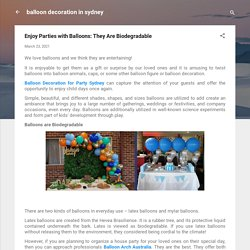 Enjoy Parties with Balloons: They Are Biodegradable