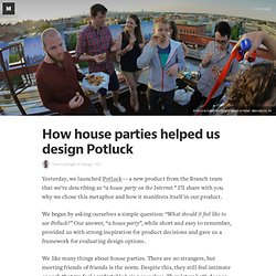 How house parties helped us design Potluck