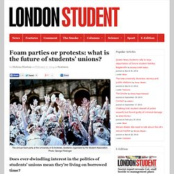 Foam parties or protests: what is the future of students' unions?