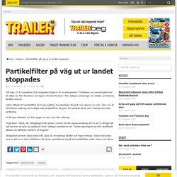 Partikelfilter på väg ut ur landet stoppades - Trailer.se