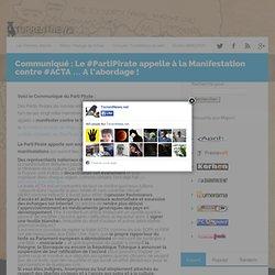 Communiqué : Le #PartiPirate appelle à la Manifestation contre #ACTA … A l'abordage