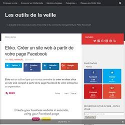Ekko. Créer un site web à partir de votre page Facebook – Les outils de la veille
