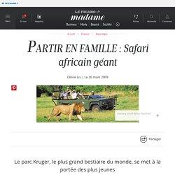 PARTIR EN FAMILLE : Safari africain géant