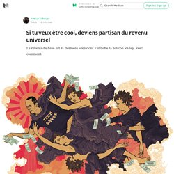Si tu veux être cool, deviens partisan du revenu universel — Officielle France