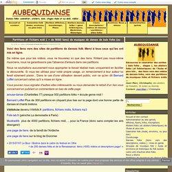 Partitions et fichiers midi ( + de 5000 liens) de musiques de danses de bals folks (ou de chants) - AUBEQUIDANSE