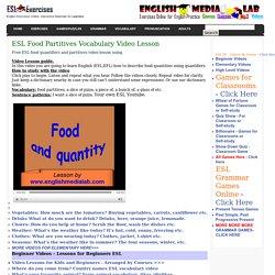 ESL Food Partitives Vocabulary Video Lesson
