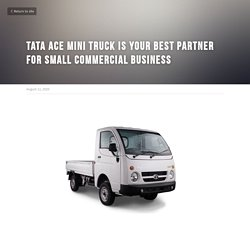 Tata Ace mini truck is your best partner for small commercial business