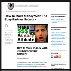 How to Make Money With The Ebay Partner Network - Deadbeat University