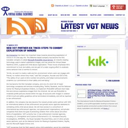 New VGT partner Kik Takes Steps to Combat Exploitation of Minors – Virtual Global Taskforce