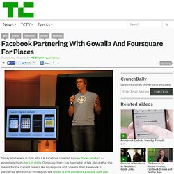 Facebook Partnering With Gowalla And Foursquare For Places