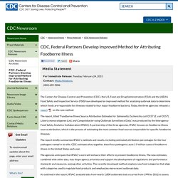 CDC 24/02/15 CDC, Federal Partners Develop Improved Method for Attributing Foodborne Illness
