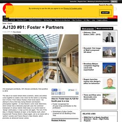 AJ120 #01: Foster + Partners