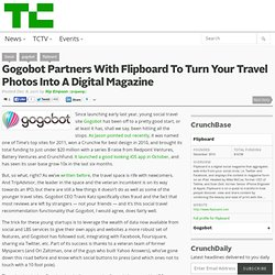 Gogobot Partners With Flipboard To Turn Your Travel Photos Into A Digital Magazine