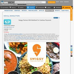 Swiggy Partners With MobiKwik For Cashless Payments: Business Newsletter