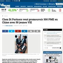 Chen Di Partners veut promouvoir 300 PME en Chine avec 50 jeunes VIE