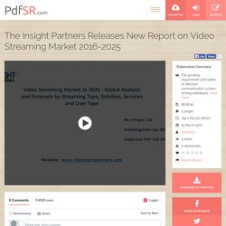 The Insight Partners Releases New Report on Video Streaming Market 2016-2025