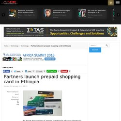 Partners launch prepaid shopping card in Ethiopia