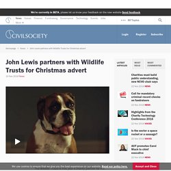 John Lewis partners with Wildlife Trusts for Christmas advert