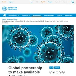 Global partnership to make available 120 million affordable, quality COVID-19 rapid tests for low- and middle-income countries