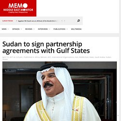 Sudan to sign partnership agreements with Gulf States – Middle East Monitor