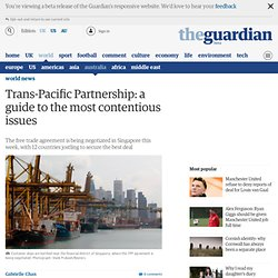 Trans-Pacific Partnership: a guide to the most contentious issues