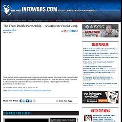 » The Trans Pacific Partnership – A Corporate Fascist Coup Alex Jones