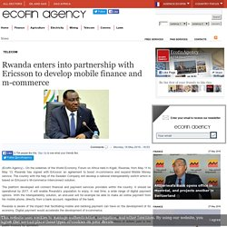 Rwanda enters into partnership with Ericsson to develop mobile finance and m-commerce - Ecofin Agency