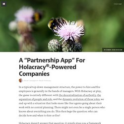 "A ""Partnership App"" For Holacracy®-Powered Companies — About Holacracy"