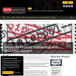 Kaspersky Expands Partnership with INTERPOL, Europol - Infosecurity Magazine.