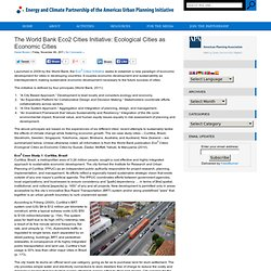 ECPA Urban Planning Initiative » Blog Archive » The World Bank Eco2 Cities Initiative: Ecological Cities as Economic Cities