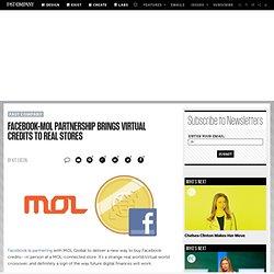 Facebook-MOL Partnership Brings Virtual Credits to Real Stores