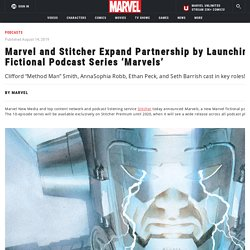 and Stitcher Expand Partnership by Launching New Fictional Podcast Series 'Marvels'