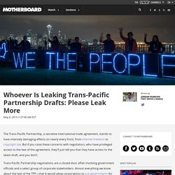 Whoever Is Leaking Trans-Pacific Partnership Drafts: Please Leak More