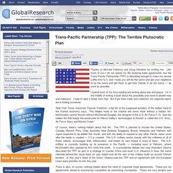 Trans-Pacific Partnership (TPP): The Terrible Plutocratic Plan