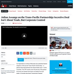 Julian Assange on the Trans-Pacific Partnership: Secretive Deal Isn't About Trade, But Corporate Control