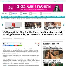 Wolfgang Schattling On The Mercedes-Benz Partnership Putting Sustainability At The Heart Of Fashion And Cars
