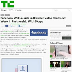 Facebook Will Launch In-Browser Video Chat Next Week In Partnership With Skype