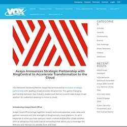 VOX Partner Avaya Announces Strategic Partnership with RingCentral to Accelerate Transformation to the Cloud - VOX Network Solutions