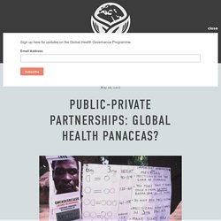 Public-Private Partnerships: GLOBAL HEALTH PANACEAS? — GLOBAL HEALTH GOVERNANCE PROGRAMME