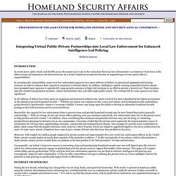 Homeland Security Affairs: Article - Integrating Virtual Public-Private Partnerships into Local Law Enforcement for Enhanced Intelligence-Led Policing