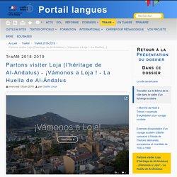 Partons visiter Loja (l'héritage de Al-Andalus) - ¡Vámonos a Loja ! - La Huella de Al-Ándalus