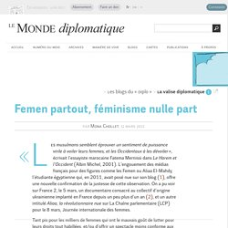 Femen partout, féminisme nulle part, par Mona Chollet (Le Monde diplomatique, 12 mars 2013)