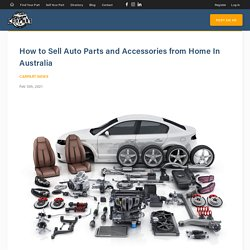 How to Sell Auto Parts and Accessories from Home In Australia - CarpartAU