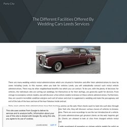 The Different Facilities Offered By Wedding Cars Leeds Services
